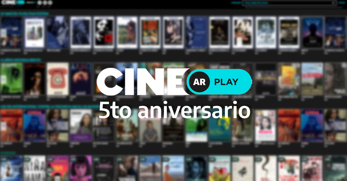 5 años de CINE.AR PLAY, sello distintivo de ARSAT y el INCAA